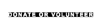 Donate or Volunter